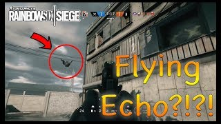 Rainbow Six Siege (Fails and Funny Moments No.3) - Flying Echo and Glitching?
