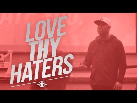 TGIM | LOVE THY HATERS
