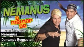 16 - Némanus - Dançando Reggaeton