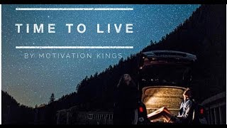 Time to Live - Motivational video