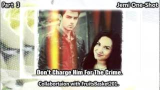 'Don't Charge Him For The Crime' Part 3 (2/2) (Jemi One-Shot)