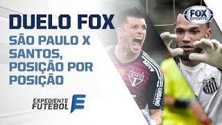 DUELO FOX: SÃO PAULO X SANTOS - Expediente futebol compara posição por posição