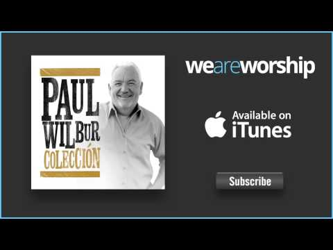 paul-wilbur-bueno-es-weareworshipmusic