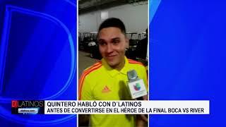 Juan Fernando Quintero, héroe de la final River-Boca, habló semanas atrás con D'Latinos