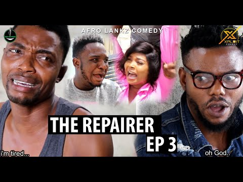 THE REPAIRER EPISODE 3 (Afro Lankz Comedy) (XPLOIT COMEDY)