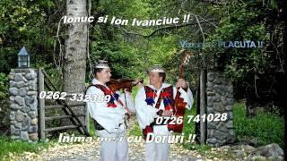 IONUC si ION IVANCIUC - INIMA ME-I cu DORURI