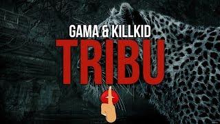 Gama & KillKid - Tribu
