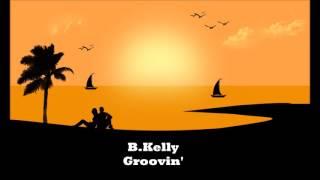 B Kelly Groovin HD