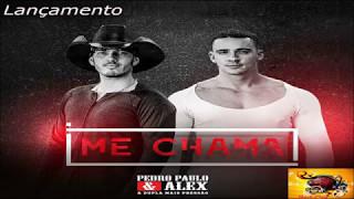 PEDRO PAULO E ALEX - ME CHAMA - Lançamento maio 2017