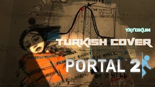 (Portal 2)The National-Exile Vilify (Turkish Cover )