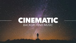 Cinematic and Inspiring Background Music For Documentary Videos & Film