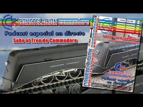 Explora Commodore 2016: Súbete al tren de Commodore Podcast especial en directo