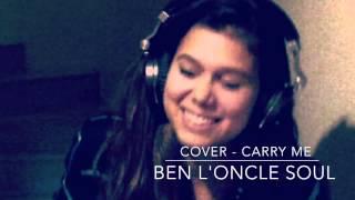 Carry Me- ben l'oncle soul / COVER