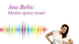 Ana Bebic - Mrzim spore stvari