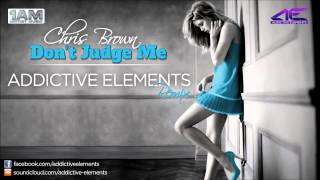 Chris Brown - Don't Judge Me (Addictive Elements Remix) (Radio Edit)