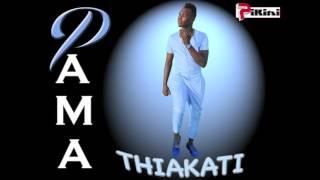 Pama - Thiakati en exclusivité