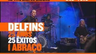 DELFINS - 25 ANOS, 25 ÊXITOS, 1 ABRAÇO - Spot TV 40'