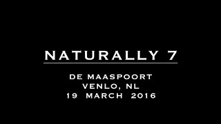 Naturally 7 - Venlo, NL (N7Moments) 19 March 2016