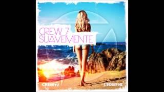 Crew 7 - Suavemente (Mave Edit)