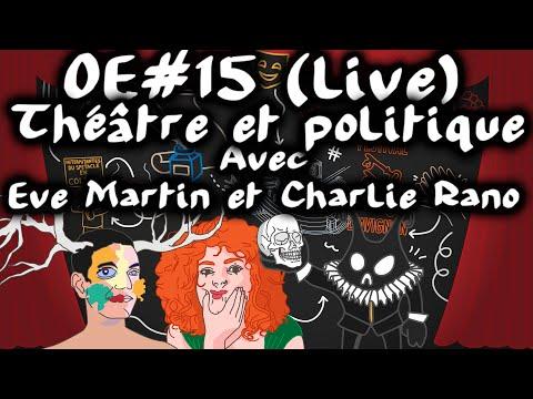 Théâtre et politique : Charlie Rano et Eve Martin - Ouverture d'Esprit 15