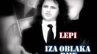 Lepi - Iza Oblaka Remix