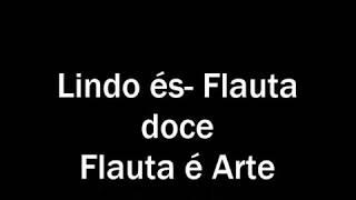 LINDO ÉS TEMPO DE SEMEAR/ FLAUTA DOCE/ FLAUTA É ARTE