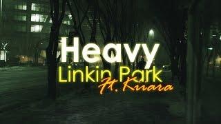 Heavy - Linkin Park ft. Kiiara (lyric video)