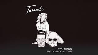 Tuxedo - Own Thang (feat. Tony! Toni! Toné!)