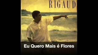 Eu Quero Mais é Flores - Rigaud
