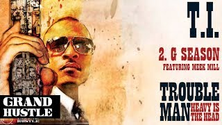 T.I. - G Season feat. Meek Mill [Official Audio]