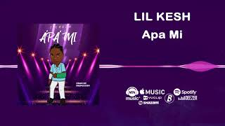Lil Kesh - Apa Mi [Official Audio]