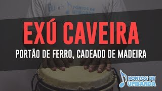 EXÚ CAVEIRA - PORTÃO DE FERRO, CADEADO DE MADEIRA