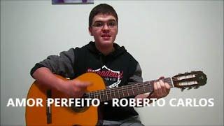Amor Perfeito - Roberto Carlos (Leonardo Maltaca Cover)