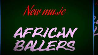Diallo Brutherz - African Ballers (Official New Music) Prod. by OGE Beats