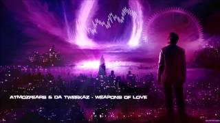 Atmozfears & Da Tweekaz - Weapons of Love [HQ Edit]