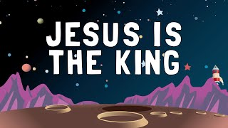 Jesus is the King (by Cool Worship Kids)