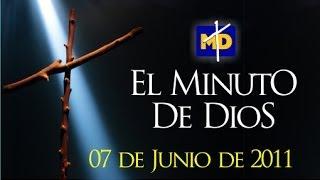 La Muerte ha sido Vencida - El Minuto de Dios - Martes 07/06/2011