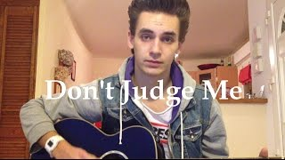 Chris Brown - Don't Judge Me (Cover)