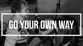 Go Your Own Way - Fleetwood Mac Cover - Madison and Shannon - Music Video