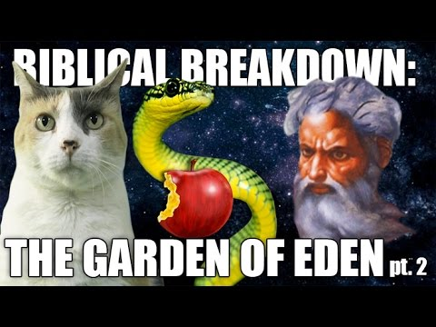Biblical Breakdown: The Garden of Eden PT. II THE LORD'S REVENGE!!!