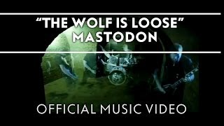 Mastodon - The Wolf Is Loose [Official Music Video]
