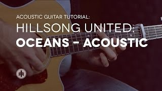 Hillsong United | Oceans | Acoustic Guitar Tutorial