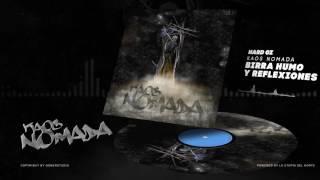 HARD GZ - BIRRA HUMO Y REFLEXIONES / KAOS NOMADA (PROD. MESHA)