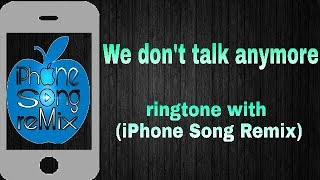 Charlie Puth_-We Dont Talk Anymore_-ft Selena_-ringtone with_-(iPhone song remix)