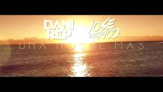 Una Noche Mas - DaniRep ft Jose de Rico [Preview Song]