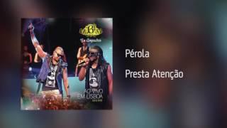 B4 Los Compadres | Pérola - Presta Atenção [Áudio]
