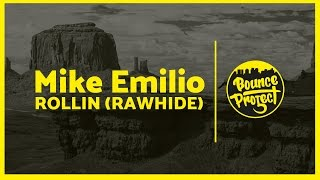 Mike Emilio - Rollin (Rawhide)
