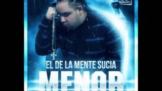 MENOR EL DE LA MENTE SUCIA ''AMANECER''