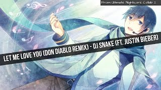 Nightcore - Let Me Love You (Don Diablo Remix) (From Ultimate Nightcore Collab 2)