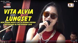 Lungset (New Buana Music Live In Bisham Chenoa Waterpark BlitarTerbaru 2018) - Vita Alvia